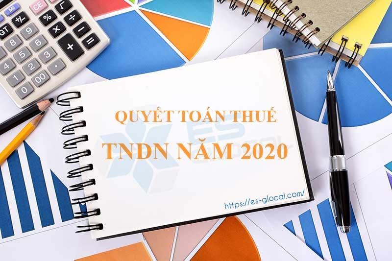 Quyết toán thuế TNDN năm 2020
